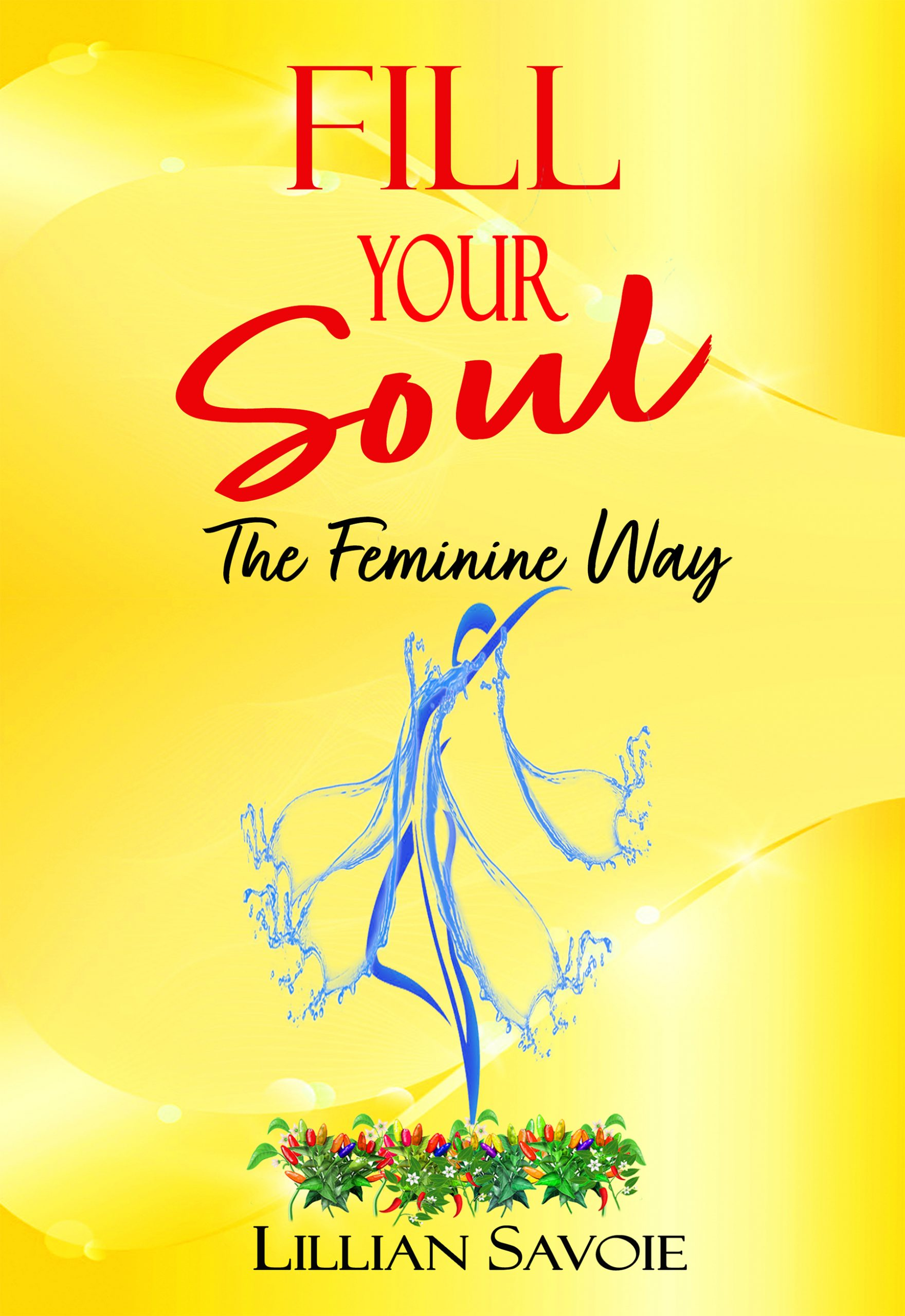 Fill Your Soul The Feminine Way